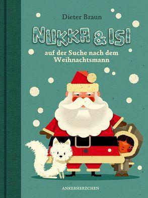 Nukka und Isi. Auf der Suche nach dem Weihnachtsmann. von Braun,  Dieter