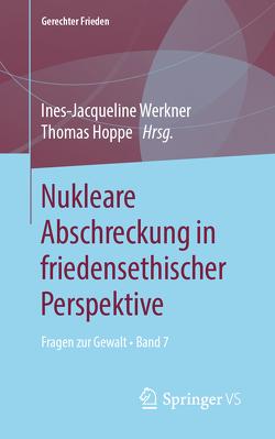 Nukleare Abschreckung in friedensethischer Perspektive von Hoppe,  Thomas, Werkner,  Ines-Jacqueline