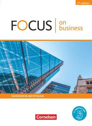 Focus on Business – Englisch für berufliche Schulen – 5th Edition – Nordrhein-Westfalen – B1/B2 von Benford,  Michael, Curran,  Peadar, Grussendorf,  Marion