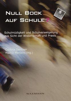 Null Bock auf Schule? von Gentner,  Cortina, Mertens,  Martin