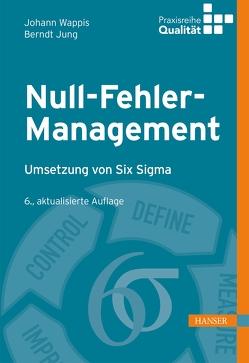 Null-Fehler-Management von Jung,  Berndt, Matyas,  Kurt, Wappis,  Johann