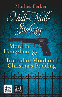 Null-Null-Siebzig: Mord in Hangzhou – Truthahn, Mord und Christmas Pudding von Ferber,  Marlies
