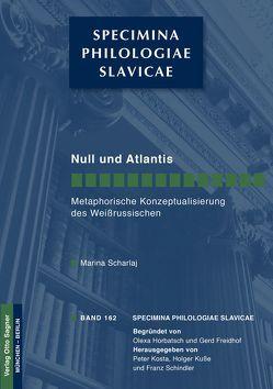 Null und Atlantis. Metaphorische Konzeptualisierung des Weißrussischen von Scharlaj,  Marina