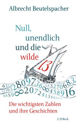 Null, unendlich und die wilde 13 von Beutelspacher,  Albrecht, Wossagk,  Lukas
