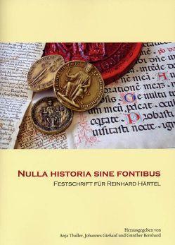 Nulla historia sine fontibus von Bernhard,  Günther, Giessauf,  Johannes, Thaller,  Anja