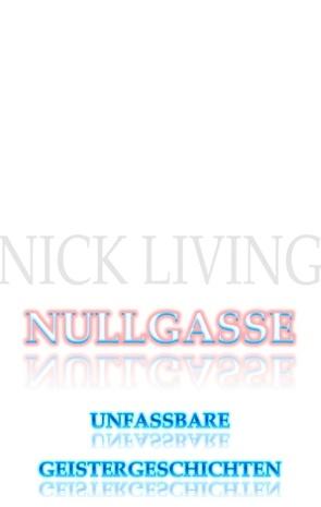 Nullgasse von Living,  Nick