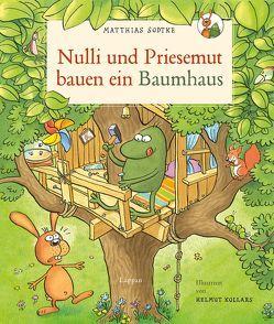 Nulli und Priesemut: Nulli und Priesemut bauen ein Baumhaus von Kollars,  Helmut, Sodtke,  Matthias