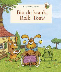 Nulli und Priesemut: Bist du krank, Rolli-Tom? von Sodtke,  Matthias