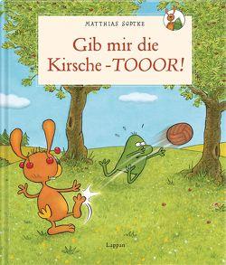 Nulli und Priesemut: Gib mir die Kirsche – Toooor! von Sodtke,  Matthias