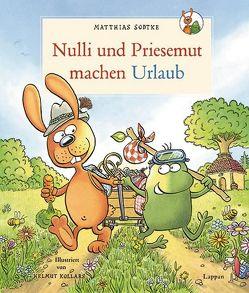 Nulli und Priesemut machen Urlaub von Kollars,  Helmut, Sodtke,  Matthias