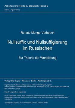 Nullsuffix und Nullsuffigierung im Russischen von Menge-Verbeeck,  Renate