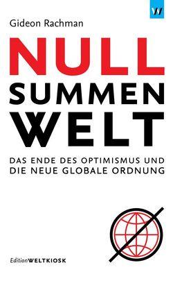 Nullsummenwelt von Hoff,  Henning, Rachman,  Gideon, Staron,  Joachim, Steffes,  Alexandra