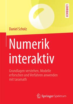 Numerik interaktiv von Scholz,  Daniel