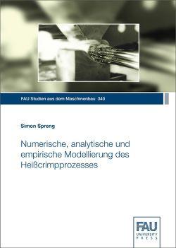 Numerische, analytische und empirische Modellierung des Heißcrimpprozesses von Spreng,  Simon