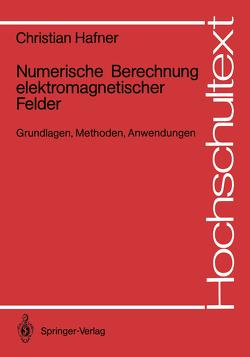 Numerische Berechnung elektromagnetischer Felder von Hafner,  Christian