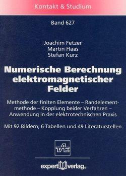 Numerische Berechnung elektromagnetischer Felder von Fetzer,  Joachim, Haas,  Martin, Kurz,  Stefan