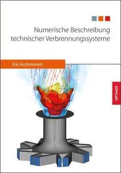 Numerische Beschreibung technischer Verbrennungssysteme von Aschmoneit,  Kai
