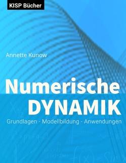 Numerische Dynamik von Kunow,  Annette