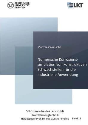 Numerische Korrosionssimulation von konstruktiven Schwachstellen für die industrielle Anwendung von Wünsche,  Matthias