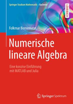 Numerische lineare Algebra von Bornemann,  Folkmar