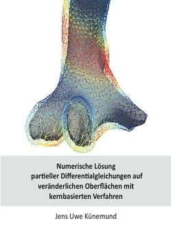 Numerische Lösung partieller Differentialgleichungen auf veränderlichen Oberflächen mit kernbasierten Verfahren von Künemund,  Jens