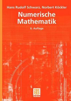 Numerische Mathematik von Köckler,  Norbert, Schwarz,  Hans Rudolf