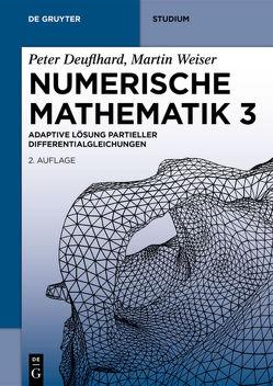 Numerische Mathematik 3 von Deuflhard,  Peter, Weiser,  Martin