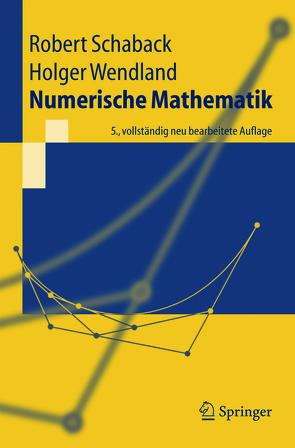 Numerische Mathematik von Schaback,  Robert, Wendland,  Holger