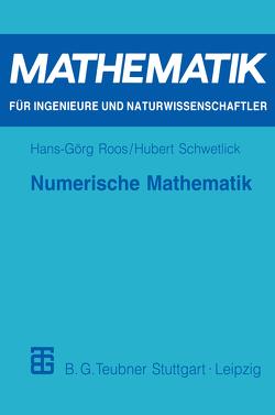 Numerische Mathematik von Roos,  Hans-Görg, Schwetlick,  Hubert