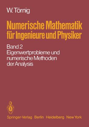 Numerische Mathematik für Ingenieure und Physiker von Törnig,  W.