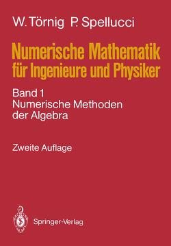 Numerische Mathematik für Ingenieure und Physiker von Spellucci,  Peter, Törnig,  Willi