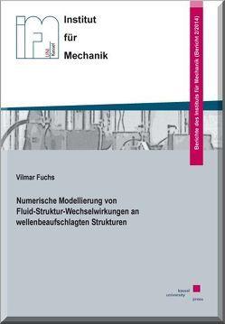 Numerische Modellierung von Fluid-Struktur-Wechselwirkungen an wellenbeaufschlagten Strukturen von Fuchs,  Vilmar