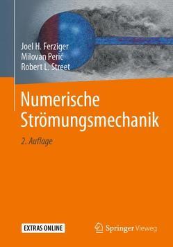 Numerische Strömungsmechanik von Ferziger,  Joel H., Perić,  Milovan, Street,  Robert L.