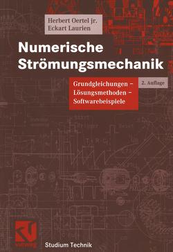 Numerische Strömungsmechanik von Laurien,  Eckart, Oertel jr.,  Herbert