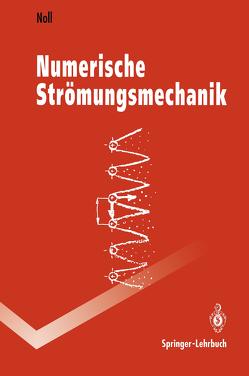 Numerische Strömungsmechanik von Noll,  Berthold