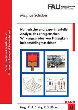 Numerische und experimentelle Analyse des energetischen Wirkungsgrades von Flüssigkeitkolbenstirlingmaschinen von Schober,  Magnus