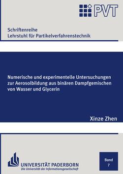 Numerische und experimentelle Untersuchungen zur Aerosolbildung aus binären Dampfgemischen von Wasser und Glycerin von Zhen,  Xinze