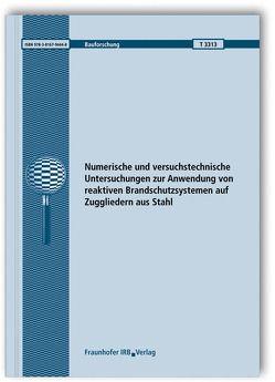 Numerische und versuchstechnische Untersuchungen zur Anwendung von reaktiven Brandschutzsystemen auf Zuggliedern aus Stahl. Abschlussbericht. von Häßler,  Dustin, Hothan,  Sascha