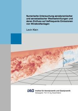 Numerische Untersuchung aerodynamischer und aeroelastischer Wechselwirkungen und deren Einfluss auf tieffrequente Emissionen von Windkraftanlagen von Klein,  Levin