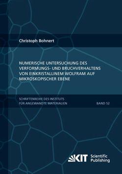 Numerische Untersuchung des Verformungs- und Bruchverhaltens von einkristallinem Wolfram auf mikroskopischer Ebene von Bohnert,  Christoph
