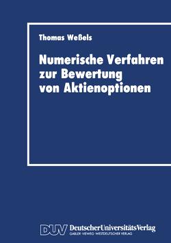 Numerische Verfahren zur Bewertung von Aktienoptionen von Wessels,  Thomas