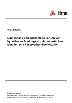Numerische Versagensmodellierung von hybriden Verbindungsstrukturen zwischen Metallen und Faserverbundwerkstoffen von Bitykov,  Vitali