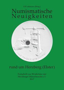 Numismatische Neuigkeiten rund um Herzberg (Elster) von Lehmann,  Ulf