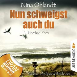 Nun schweigst auch du von Kuhnert,  Reinhard, Ohlandt,  Nina