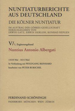 Nuntius Antonio Albergati von Gatz,  Erwin, Iserloh,  Erwin, Reinhard,  Wolfgang, Repgen,  Konrad