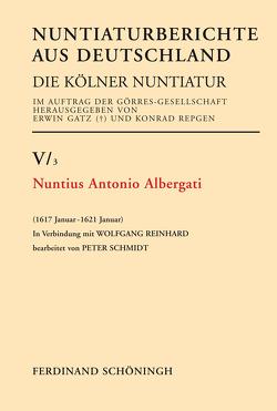 Nuntius Antonio Albergati von Gatz,  Erwin, Repgen,  Konrad, Schmidt,  Peter