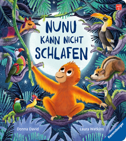 Nunu kann nicht schlafen – eine liebevoll erzählte Gutenachtgeschichte für Kinder ab 2 Jahren von David,  Donna, Grimm,  Sandra, Watkins,  Laura