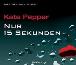 Nur 15 Sekunden von Mothes,  Ulla, Pepper,  Kate, Pigulla,  Franziska
