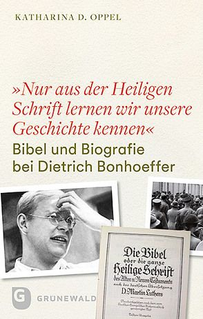"""""""Nur aus der heiligen Schrift lernen wir unsere Geschichte kennen"""" von Oppel,  Katharina D., Schlingensiepen,  Ferdinand"""