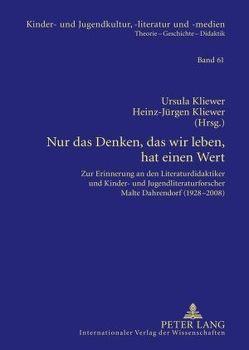 Nur das Denken, das wir leben, hat einen Wert von Kliewer,  Heinz-Jürgen, Kliewer,  Ursula